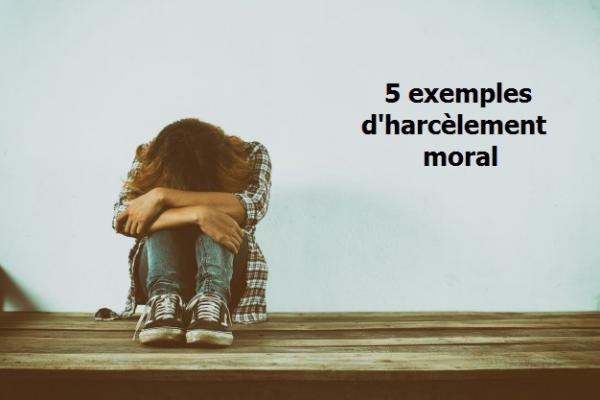Exemples harcèlement moral